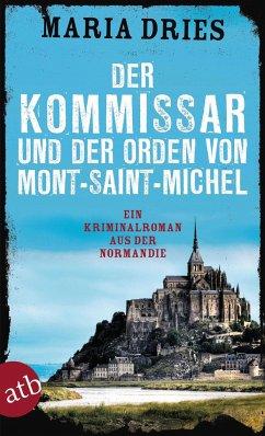 Der Kommissar und der Orden von Mont-Saint-Michel / Philippe Lagarde ermittelt Bd.3 - Dries, Maria
