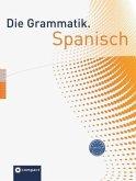 Die Grammatik. Spanisch (Niveau A1 - C1)