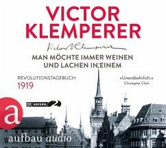 Man möchte immer weinen und lachen in einem, 3 Audio-CDs - Klemperer, Victor