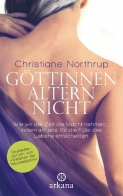 Göttinnen altern nicht - Northrup, Christiane
