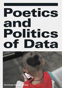 Poetics and Politics of Data