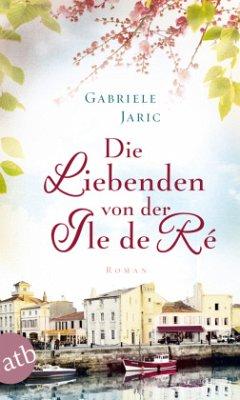 Die Liebenden von der Île de Ré - Jaric, Gabriele