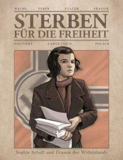 Sterben für die Freiheit - Sophie Scholl und Fr...