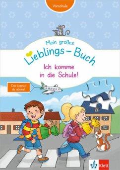 Mein großes Lieblings-Buch: Ich komme in die Sc...