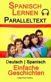 Spanisch Lernen - Paralleltext - Einfache Geschichten (Deutsch - Spanisch) (eBook, ePUB)