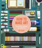 How To Make Art (eBook, ePUB)