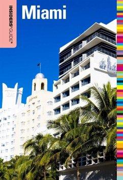 Insiders' Guide® to Miami (eBook, ePUB) - Bramson, Dara