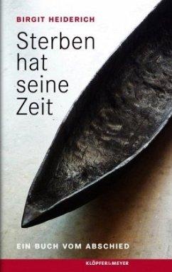 Sterben hat seine Zeit (Mängelexemplar) - Heiderich, Birgit