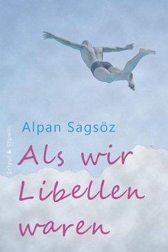 Als wir Libellen waren (eBook, ePUB) - Sagsöz, Alpan