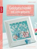 Geldgeschenke mit Liebe gemacht (eBook, PDF)