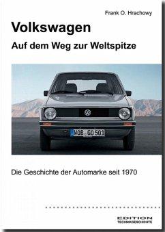 Volkswagen - Auf dem Weg zur Weltspitze (eBook, ePUB) - Hrachowy, Frank O.
