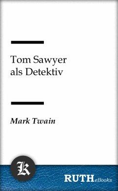 Tom Sawyer als Detektiv (eBook, ePUB) - Twain, Mark