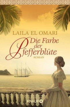 Die Farbe der Pfefferblüte - Omari, Laila El