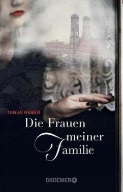 Die Frauen meiner Familie - Weber, Tanja