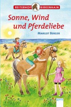 Sonne, Wind und Pferdeliebe / Reiterhof Birkenhain Bd.7 - Berger, Margot
