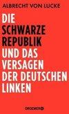 Die schwarze Republik und das Versagen der deutschen Linken
