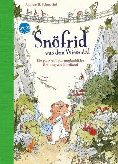 Die ganz und gar unglaubliche Rettung von Nordland / Snöfrid aus dem Wiesental Bd.1 - Schmachtl, Andreas H.