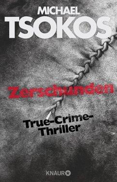 Zerschunden / Fred Abel Bd.1 - Tsokos, Michael; Gößling, Andreas