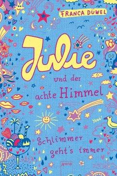 Julie und der achte Himmel / Schlimmer geht's immer Bd.5 - Düwel, Franca