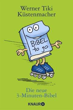 Die neue 3-Minuten-Bibel - Küstenmacher, Werner 'Tiki'