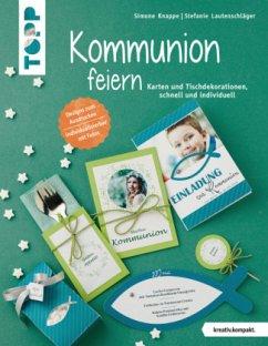 Kommunion feiern (kreativ.kompakt.) - Lautenschläger, Stefanie;Knappe, Simone