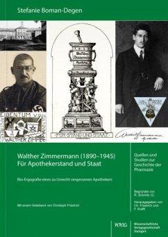 Walther Zimmermann (1890-1945). Für Apothekerstand und Staat - Boman-Degen, Stefanie