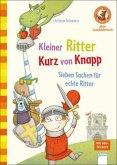 Kleiner Ritter Kurz von Knapp. Sieben Sachen für echte Ritter