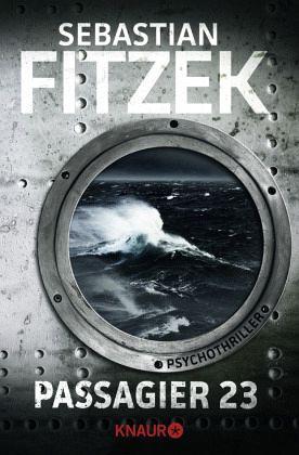 Passagier 23 - Fitzek, Sebastian