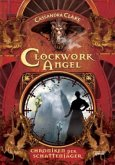 Clockwork Angel / Chroniken der Schattenjäger Bd.1