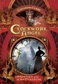Clockwork Angel / Chroniken der Schattenjäger Bd.1