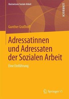 Adressatinnen und Adressaten der Sozialen Arbeit - Graßhoff, Gunther