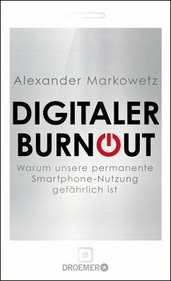 Digitaler Burnout - Markowetz, Alexander