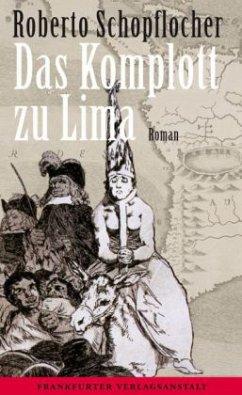 Das Komplott zu Lima - Schopflocher, Roberto