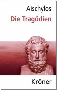 Die Tragödien - Aischylos