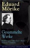 Gesammelte Werke: Erzählungen + Märchen + Briefe + Dramen + Gedichte (eBook, ePUB)