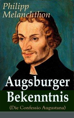 Augsburger Bekenntnis (Die Confessio Augustana)