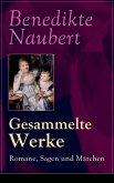 Gesammelte Werke: Romane, Sagen und Märchen (Vollständige Ausgaben) (eBook, ePUB)