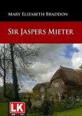 Sir Jaspers Mieter (eBook, ePUB)