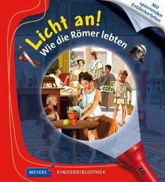 Wie die Römer lebten / Licht an! Bd.17 - Valat, Pierre-Marie; Delafosse, Claude