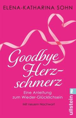 Goodbye Herzschmerz (eBook, ePUB) - Sohn, Elena-Katharina