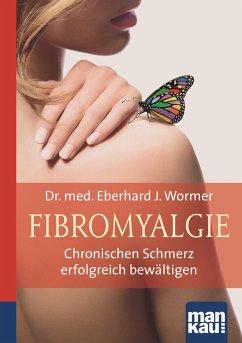 Fibromyalgie. Kompakt-Ratgeber (eBook, PDF) - Wormer, Eberhard J.