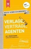 Verlage, Verträge, Agenten / HEUTE SCHON GESCHRIEBEN? Bd.9 (eBook, ePUB)