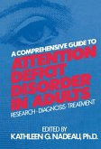 A Comprehensive Guide To Attention Deficit Disorder In Adults (eBook, PDF)