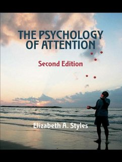 The Psychology of Attention (eBook, ePUB) - Styles, Elizabeth; Styles, Elizabeth