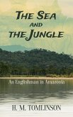 The Sea and the Jungle (eBook, ePUB)