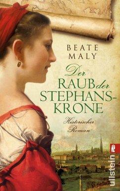 Der Raub der Stephanskrone (eBook, ePUB) - Maly, Beate