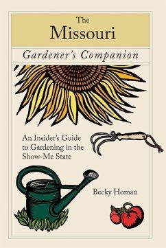Missouri Gardener's Companion (eBook, ePUB) - Homan, Becky