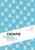 Croatie : Le défi des frontières (eBook, ePUB)