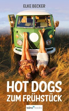 Hot Dogs zum Frühstück (eBook, ePUB) - Elke Becker