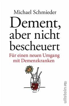 Dement, aber nicht bescheuert (eBook, ePUB) - Schmieder, Michael; Entenmann, Uschi